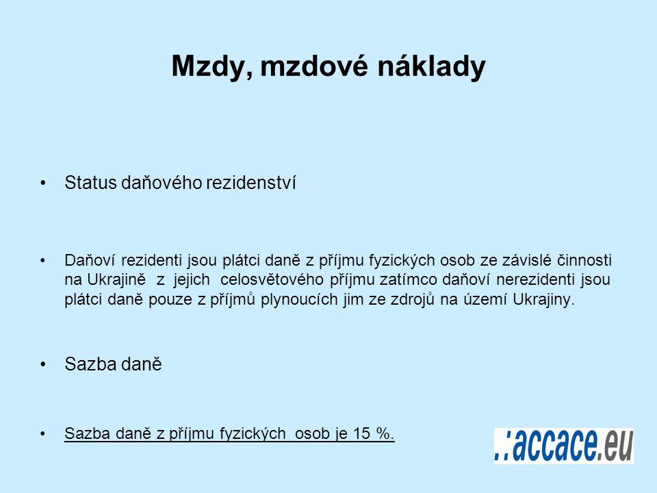 Mzdy, mzdové náklady Status daňového rezidenství Daňoví rezidenti jsou plátci daně z příjmu fyzických osob ze závislé činnosti na Ukrajině z jejich celosvětového příjmu zatímco daňoví nerezidenti jsou plátci daně pouze z příjmů plynoucích jim ze zdrojů na území Ukrajiny.