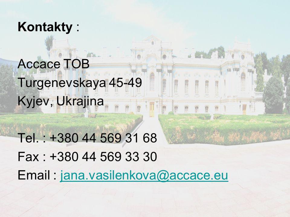 Kontakty : Accace TOB Turgenevskaya 45-49 Kyjev, Ukrajina Tel.