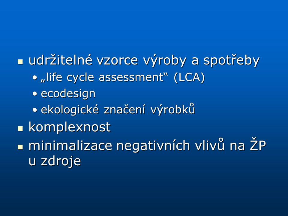 """udržitelné vzorce výroby a spotřeby udržitelné vzorce výroby a spotřeby """"life cycle assessment"""" (LCA)""""life cycle assessment"""" (LCA) ecodesignecodesign"""