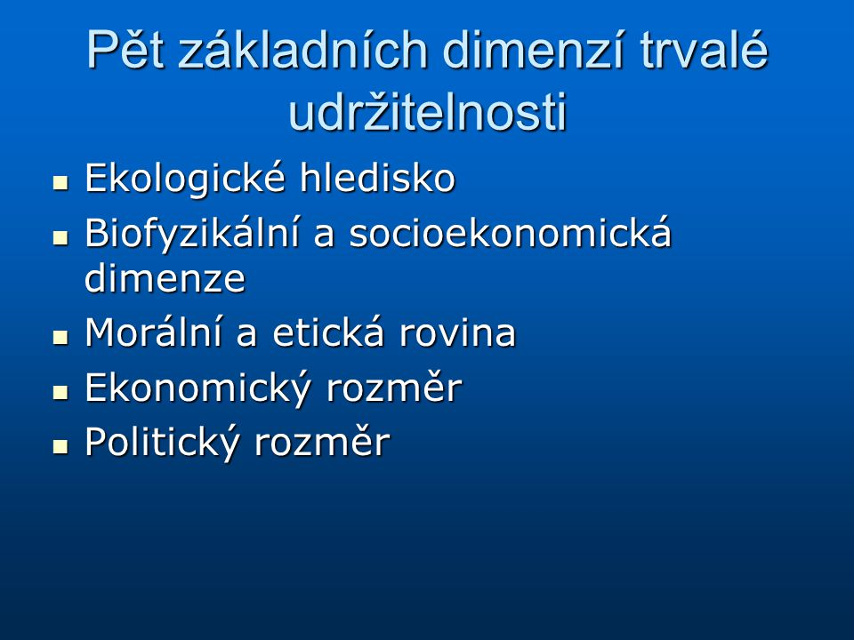 Státní politika životního prostředí ČR 2004 – 2010 (SPŽP ČR) Státní politika životního prostředí ČR 2004 – 2010 (SPŽP ČR) Strategie trvale udržitelného rozvoje v ČR Strategie trvale udržitelného rozvoje v ČR Agenda 21 Agenda 21 6.