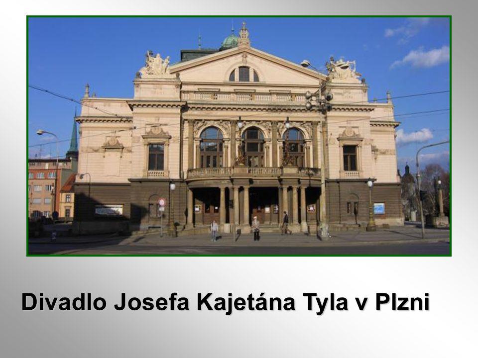Divadlo Josefa Kajetána Tyla v Plzni Divadlo Josefa Kajetána Tyla v Plzni