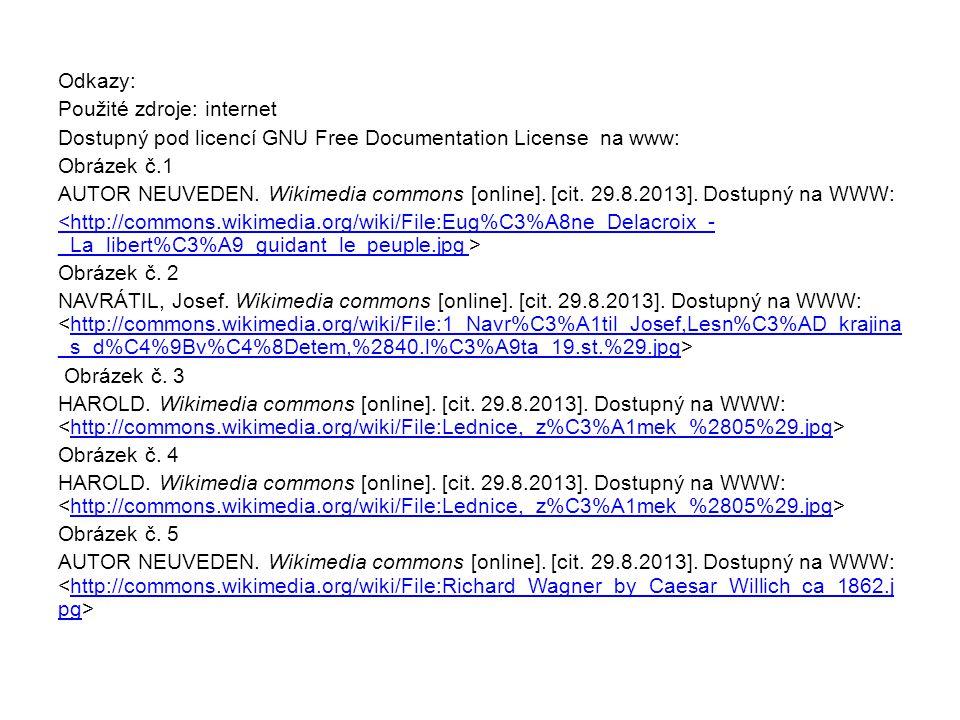 Odkazy: Použité zdroje: internet Dostupný pod licencí GNU Free Documentation License na www: Obrázek č.1 AUTOR NEUVEDEN. Wikimedia commons [online]. [