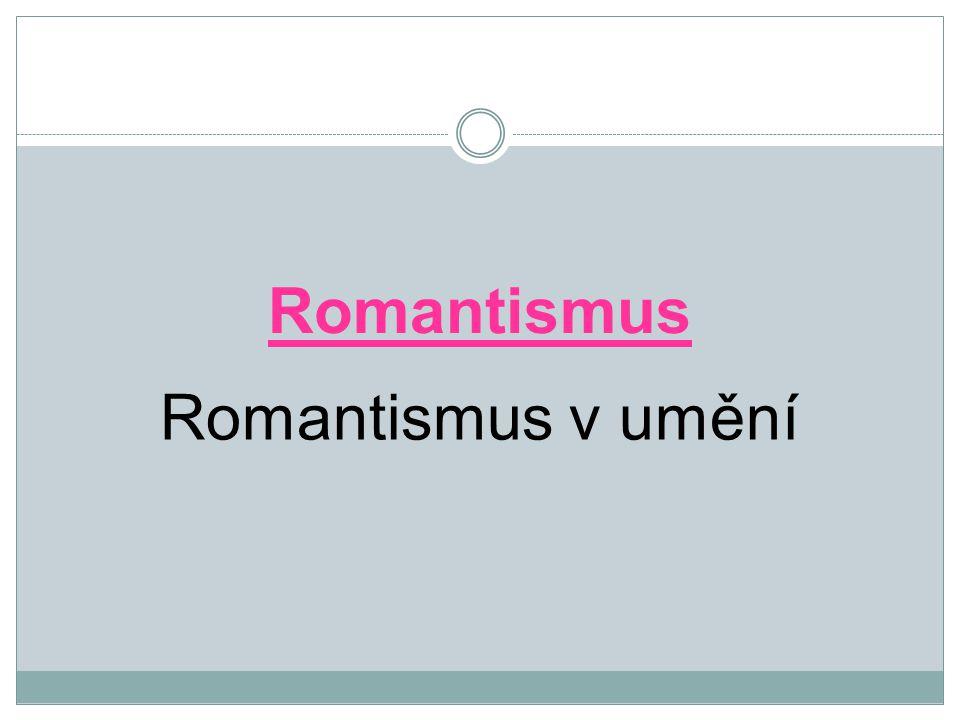 Romantismus Romantismus v umění