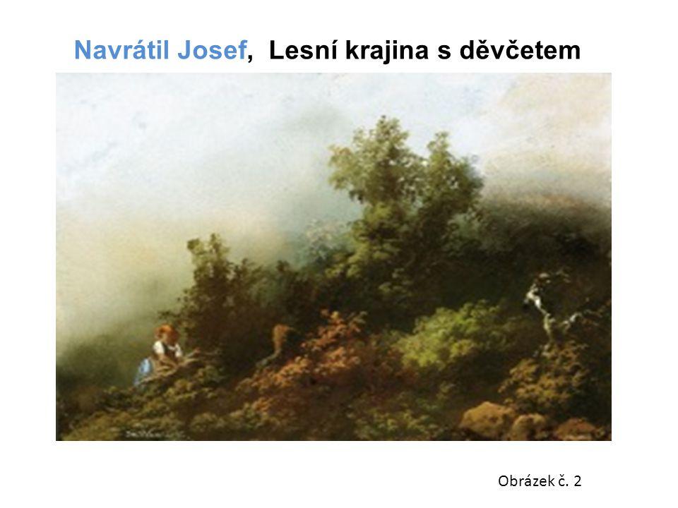 Obrázek č. 2 Navrátil Josef, Lesní krajina s děvčetem