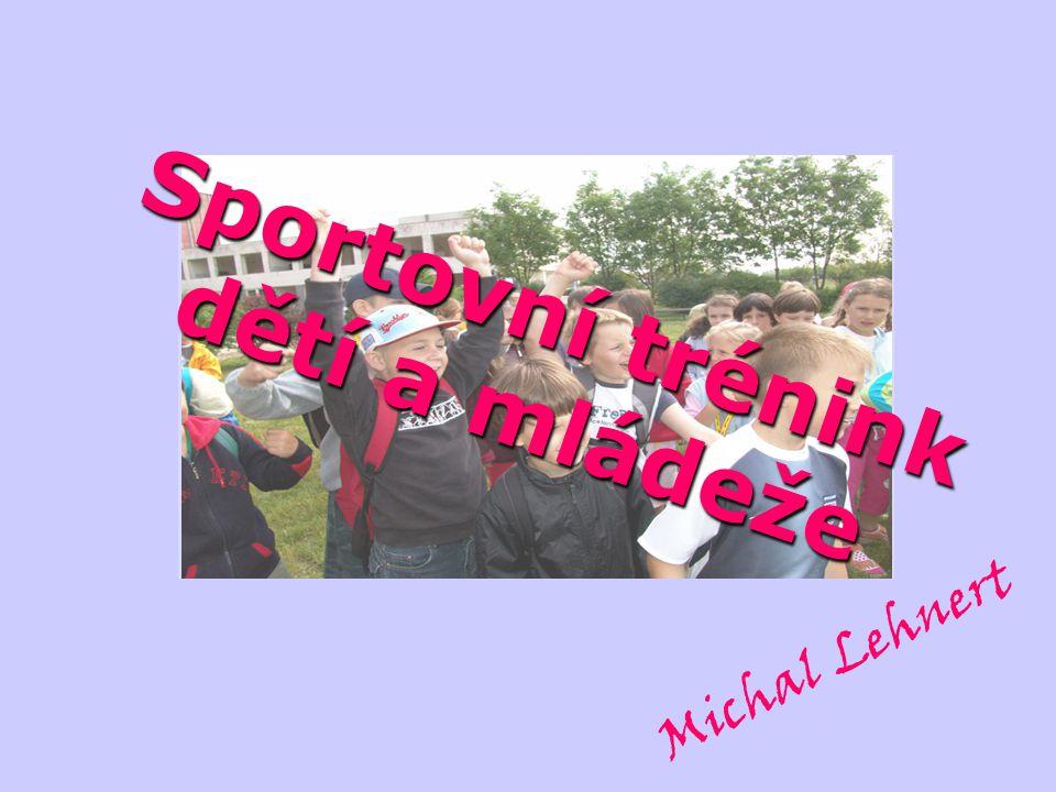 Michal Lehnert Sportovní trénink dětí a mládeže