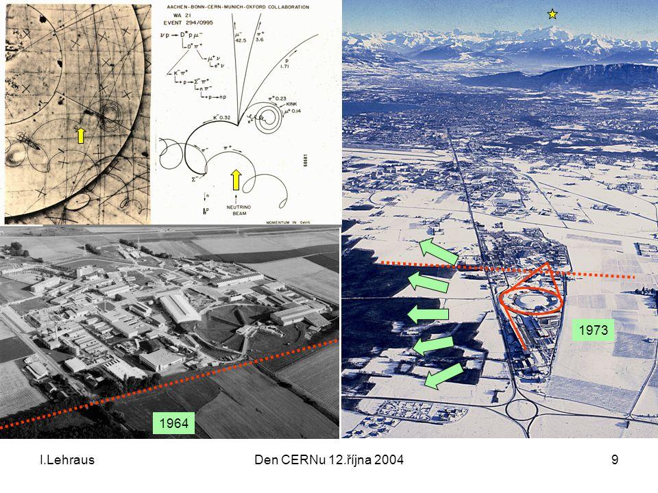 I.LehrausDen CERNu 12.října 20049 1964 1973