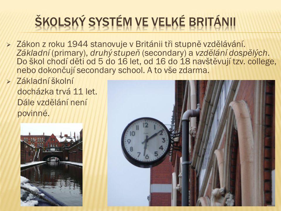  Zákon z roku 1944 stanovuje v Británii tři stupně vzdělávání. Základní (primary), druhý stupeň (secondary) a vzdělání dospělých. Do škol chodí děti