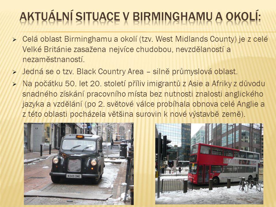  Celá oblast Birminghamu a okolí (tzv. West Midlands County) je z celé Velké Británie zasažena nejvíce chudobou, nevzdělaností a nezaměstnaností.  J