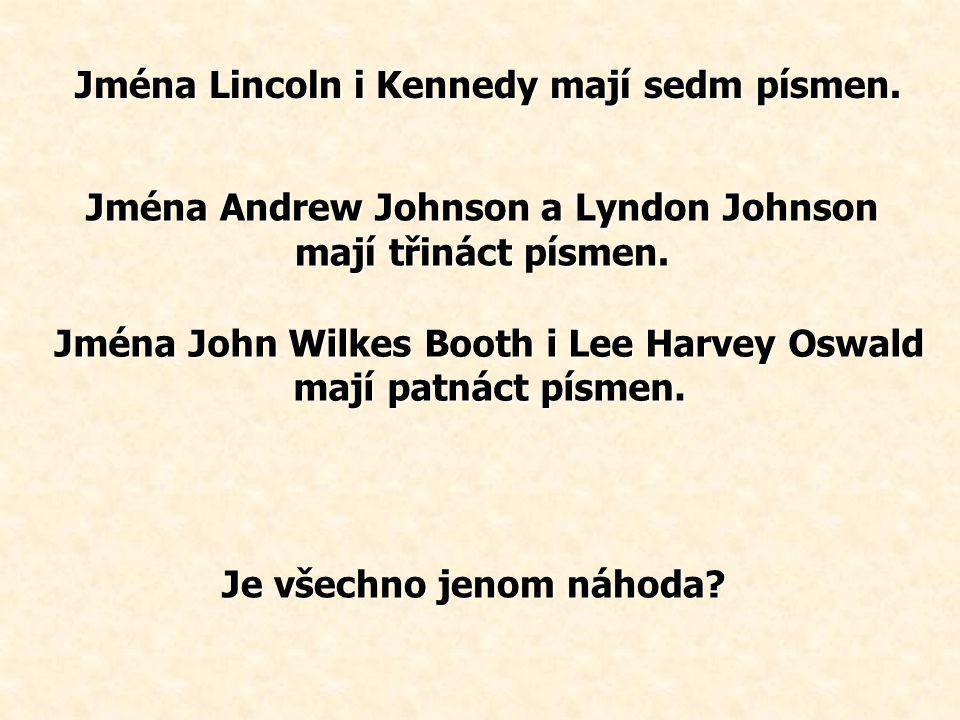 John Wilkes Booth střílel v divadle a jeho střely směřovaly ke skladišti. a jeho střely směřovaly ke skladišti. Lee Harvey Oswald střílel ze skladiště