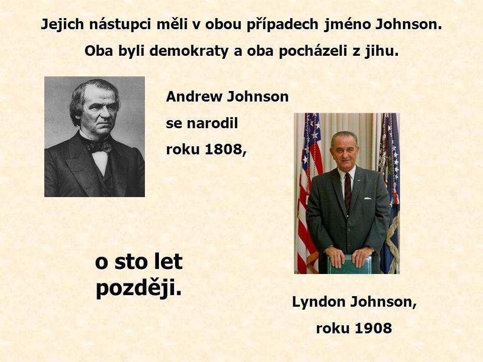 Lincoln byl zvolen prezidentem v roce 1860, Kennedy v roce 1960, o sto let později.