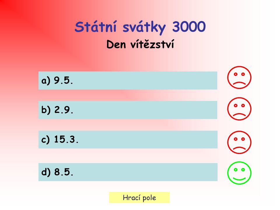 Hrací pole Státní svátky 3000 Den vítězství a) 9.5. b) 2.9. c) 15.3. d) 8.5.