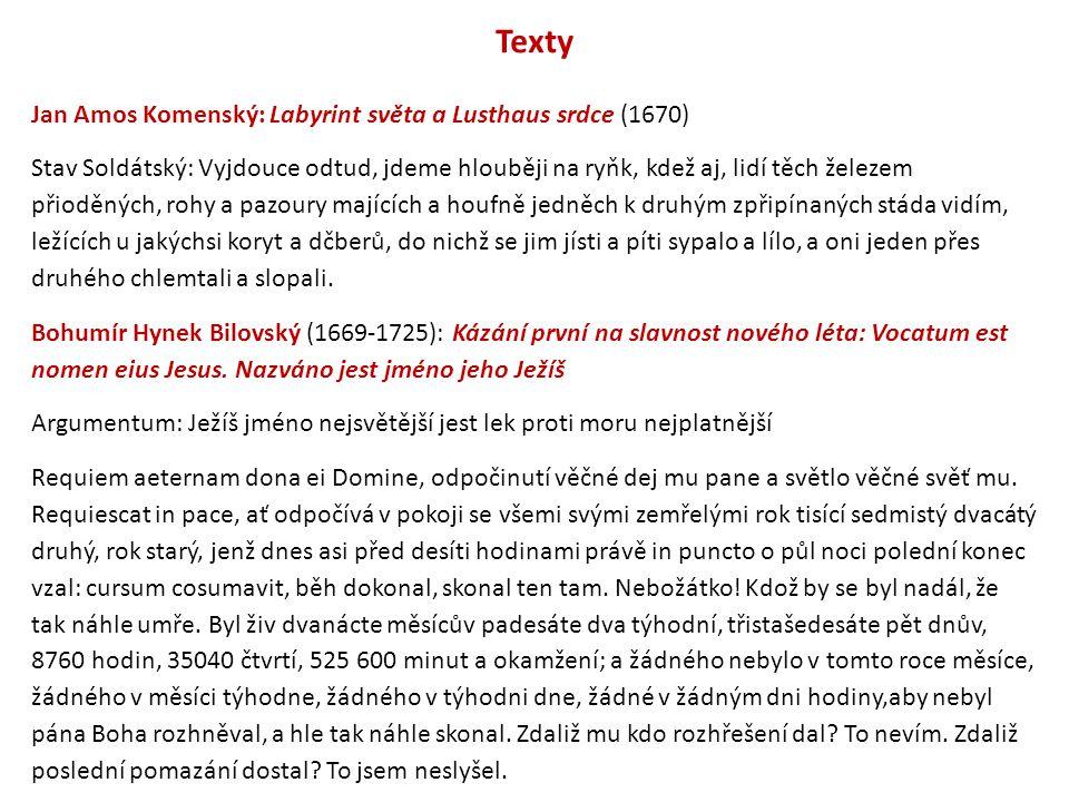 Texty Jan Amos Komenský: Labyrint světa a Lusthaus srdce (1670) Stav Soldátský: Vyjdouce odtud, jdeme hlouběji na ryňk, kdež aj, lidí těch železem při