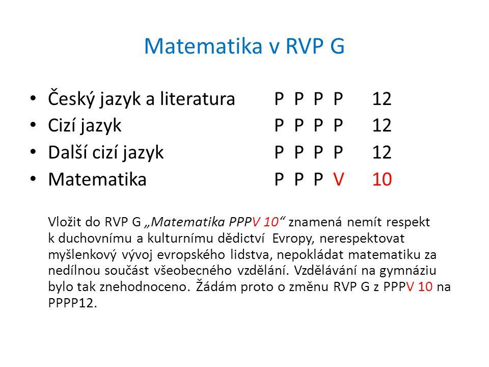 """Matematika v RVP G Český jazyk a literaturaP P P P12 Cizí jazykP P P P12 Další cizí jazykP P P P12 MatematikaP P P V10 Vložit do RVP G """"Matematika PPP"""