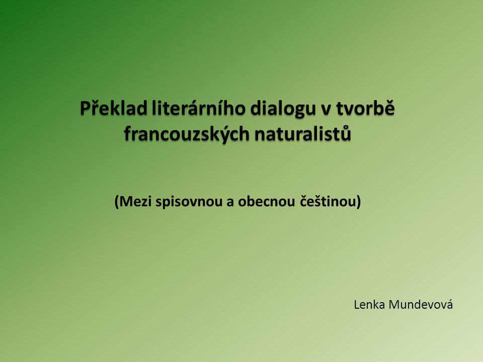 """Shrnutí analýzy Nejstarší překlady (Projsa – 1892, 1902; Černý – 1885, Guth – 1909 ) – """"mluvenost spočívá ve výběru expresivnho lexika + nivelizace stylisticky příznakových prostředků."""