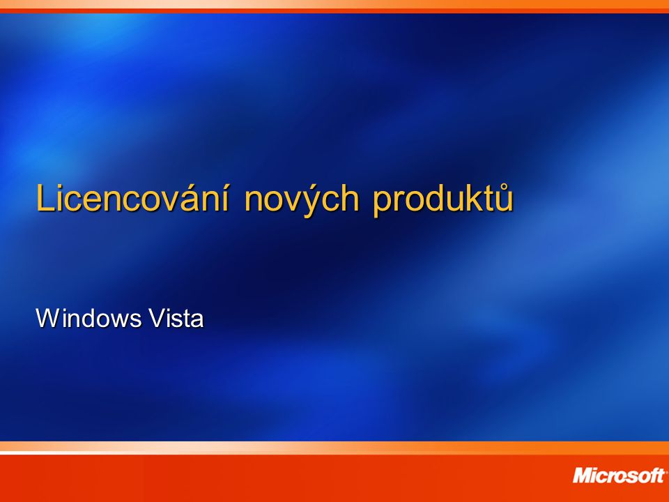 Licencování nových produktů Windows Vista