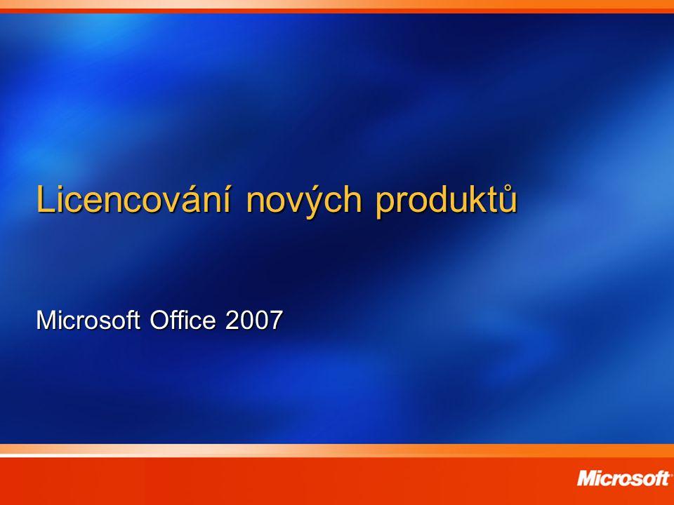 Licencování nových produktů Microsoft Office 2007