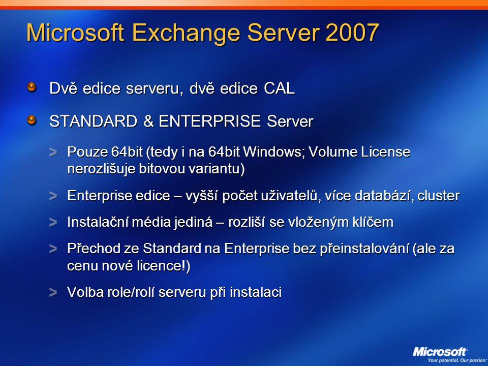 Dvě edice serveru, dvě edice CAL STANDARD & ENTERPRISE Server Pouze 64bit (tedy i na 64bit Windows; Volume License nerozlišuje bitovou variantu) Enterprise edice – vyšší počet uživatelů, více databází, cluster Instalační média jediná – rozliší se vloženým klíčem Přechod ze Standard na Enterprise bez přeinstalování (ale za cenu nové licence!) Volba role/rolí serveru při instalaci