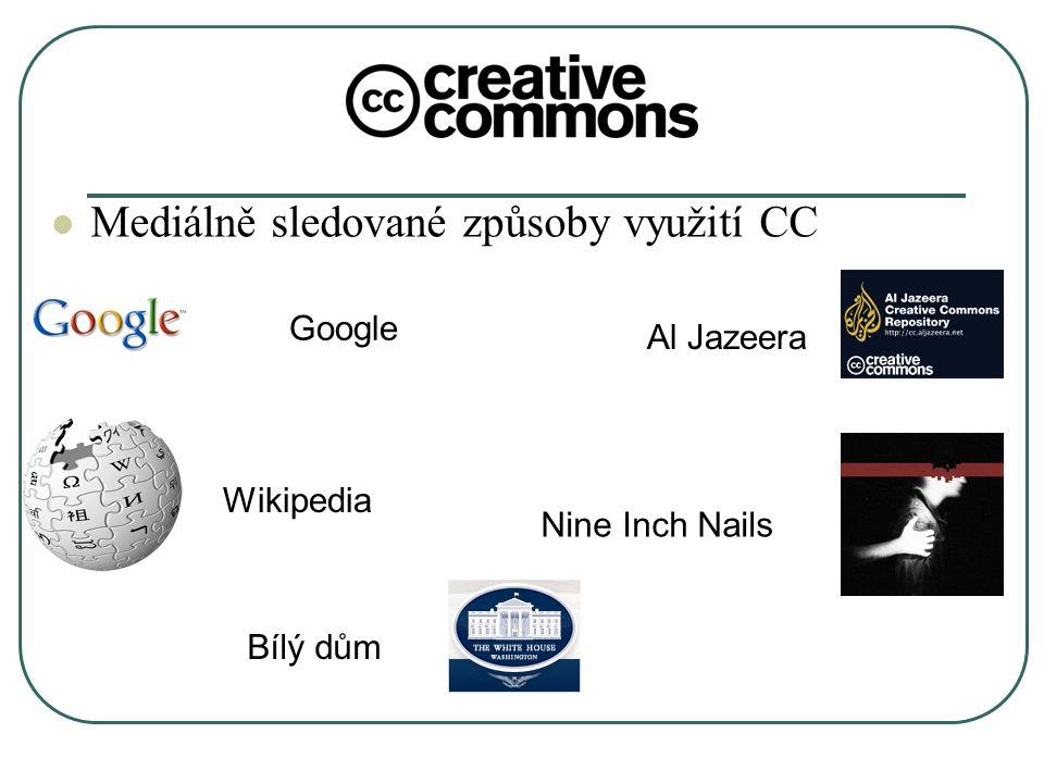 Mediálně sledované způsoby využití CC Al Jazeera Nine Inch Nails Bílý dům Google Wikipedia