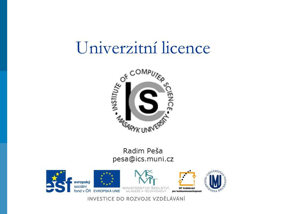 Univerzitní licence Radim Peša pesa@ics.muni.cz