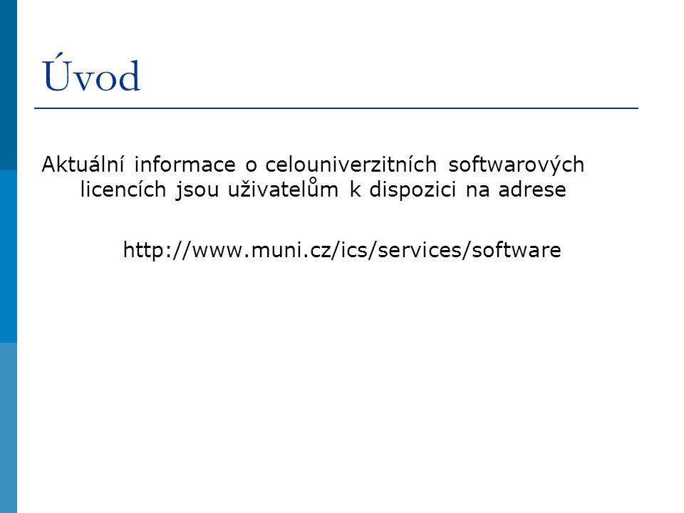 Úvod Aktuální informace o celouniverzitních softwarových licencích jsou uživatelům k dispozici na adrese http://www.muni.cz/ics/services/software