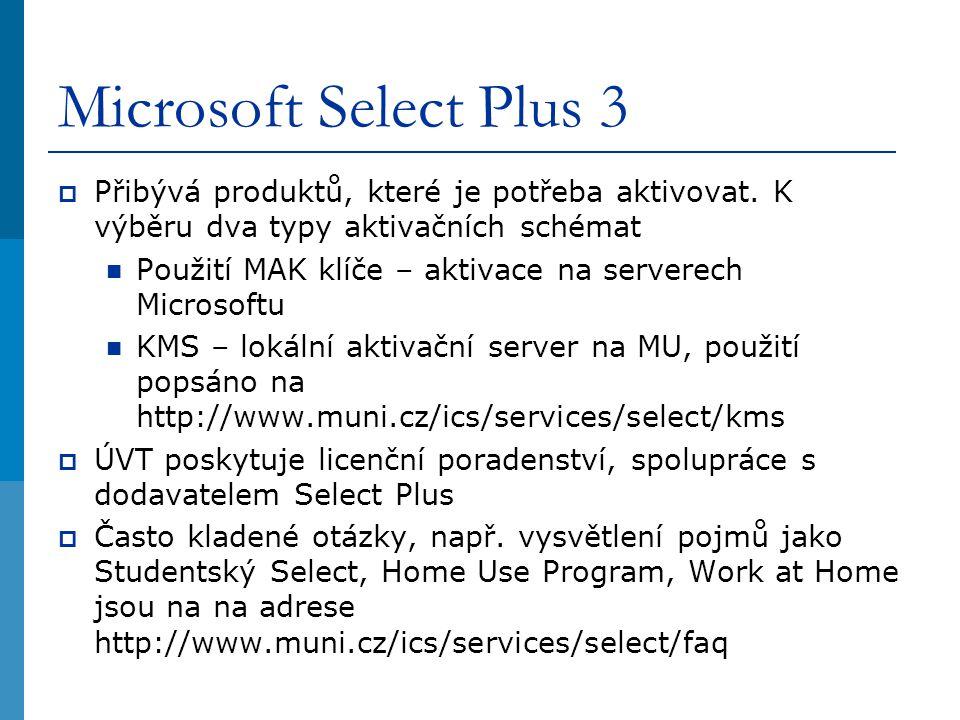 Microsoft Select Plus 3  Přibývá produktů, které je potřeba aktivovat. K výběru dva typy aktivačních schémat Použití MAK klíče – aktivace na serverec