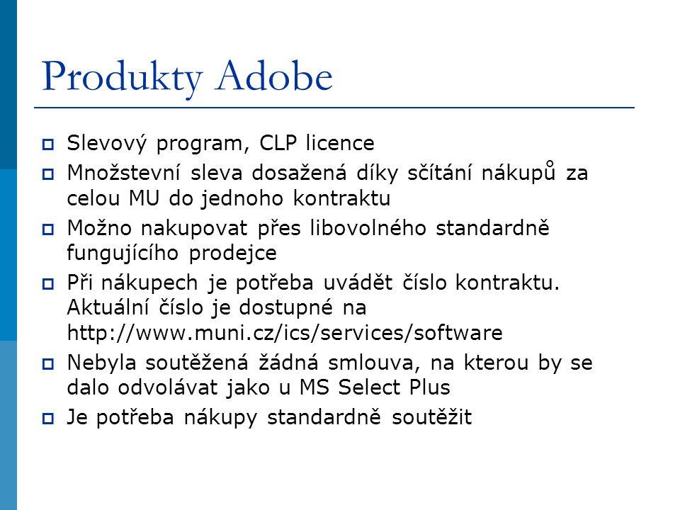 Produkty Adobe  Slevový program, CLP licence  Množstevní sleva dosažená díky sčítání nákupů za celou MU do jednoho kontraktu  Možno nakupovat přes libovolného standardně fungujícího prodejce  Při nákupech je potřeba uvádět číslo kontraktu.