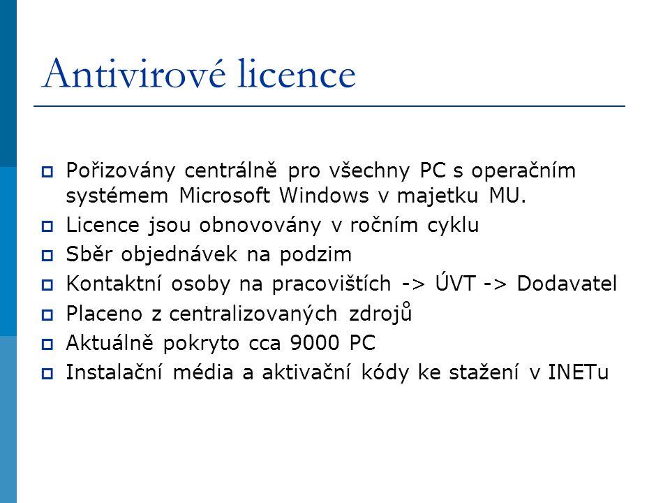 Antivirové licence  Pořizovány centrálně pro všechny PC s operačním systémem Microsoft Windows v majetku MU.  Licence jsou obnovovány v ročním cyklu