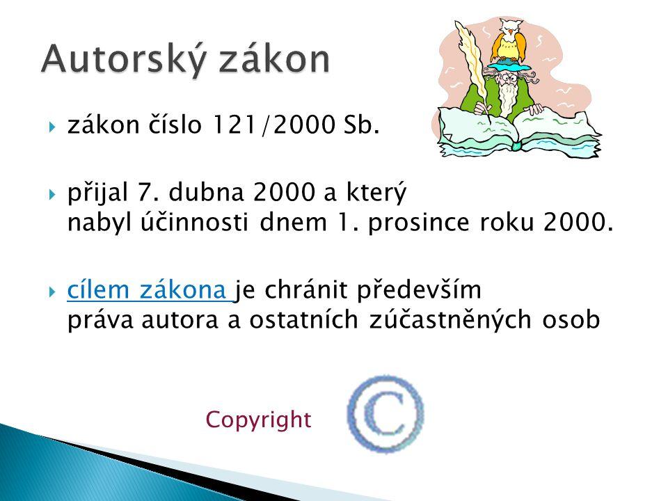  zákon číslo 121/2000 Sb.  přijal 7. dubna 2000 a který nabyl účinnosti dnem 1.