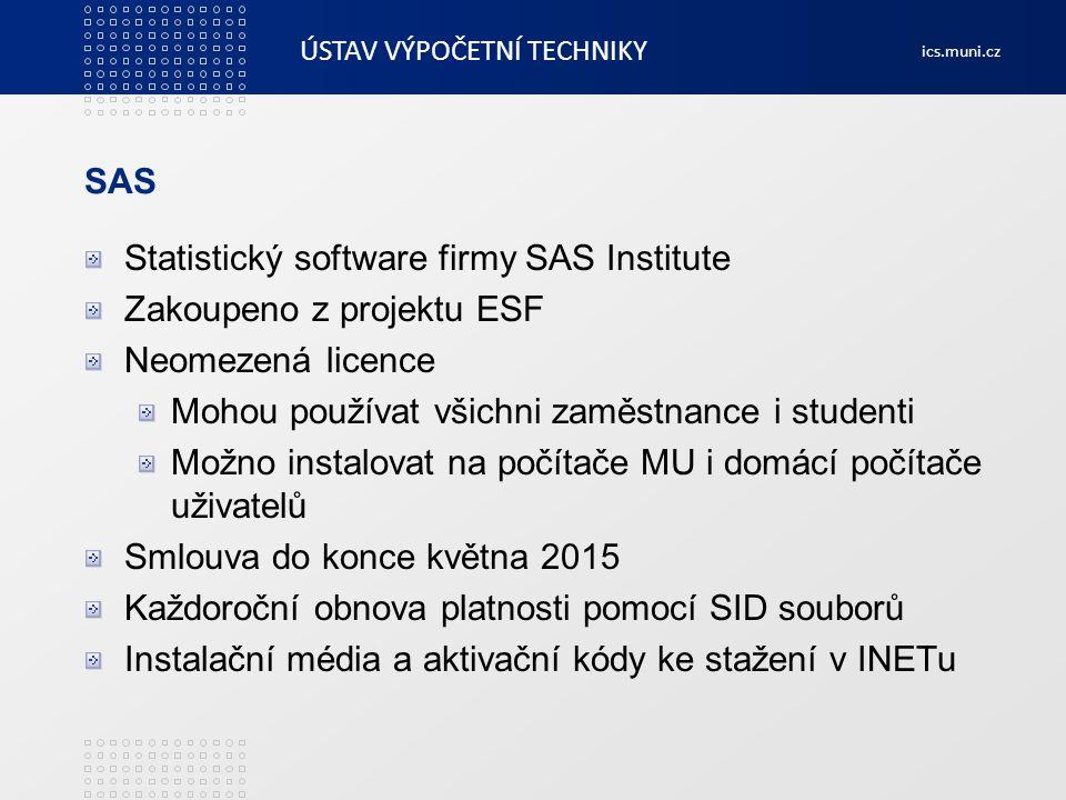 ÚSTAV VÝPOČETNÍ TECHNIKY ics.muni.cz SAS Statistický software firmy SAS Institute Zakoupeno z projektu ESF Neomezená licence Mohou používat všichni za