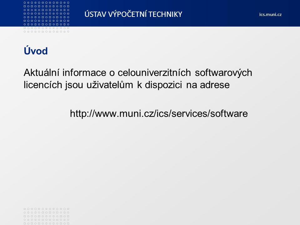 ÚSTAV VÝPOČETNÍ TECHNIKY ics.muni.cz SAS Stažení podmíněno odsouhlasením licenčních podmínek v INETu, registrace uživatelů Za rok 2012 si SAS stáhlo 41 uživatelů, 2013 zatím 85 uživatelů Roční cena akademické licence je 170 000 kč vč.