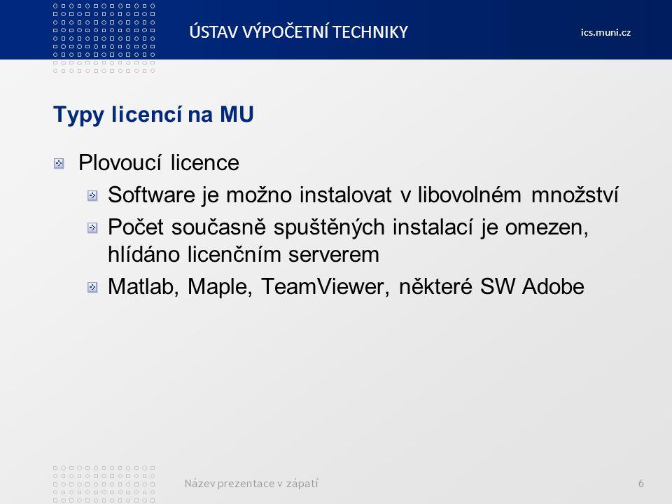 ÚSTAV VÝPOČETNÍ TECHNIKY ics.muni.cz Typy licencí na MU Neomezené licence Software je zakoupen za fixní částku Použití je možné na celé MU v neomezeném množství v rámci licenčních podmínek Nejedná se o trvalou licenci, je možno ji používat jen po dobu platnosti licenční smlouvy Software je k dispozici v Inetu (odsouhlasení licenčních podmínek, registrace uživatelů) U tohoto typu licence většinou možnost použití doma Statistica, IBM SPSS Statistics, SAS, ASPI, Salamander, MS CA/EES,