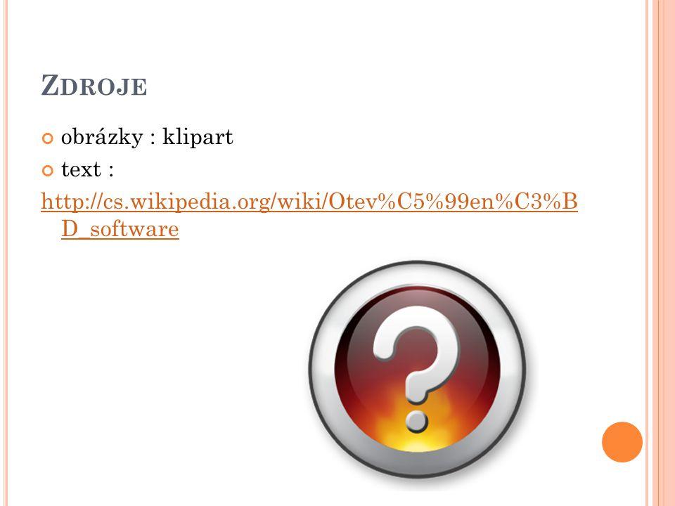 Z DROJE obrázky : klipart text : http://cs.wikipedia.org/wiki/Otev%C5%99en%C3%B D_software
