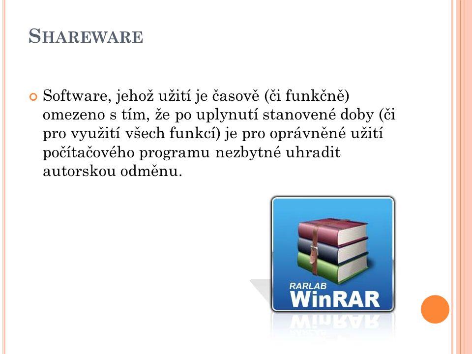 S HAREWARE Software, jehož užití je časově (či funkčně) omezeno s tím, že po uplynutí stanovené doby (či pro využití všech funkcí) je pro oprávněné užití počítačového programu nezbytné uhradit autorskou odměnu.