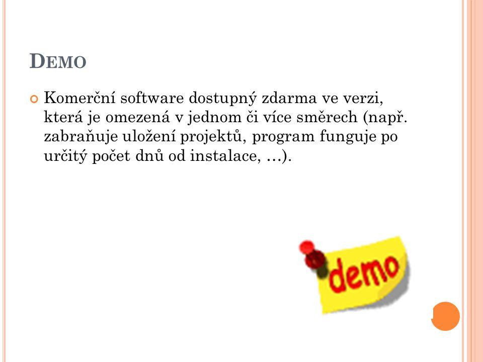 D EMO Komerční software dostupný zdarma ve verzi, která je omezená v jednom či více směrech (např.