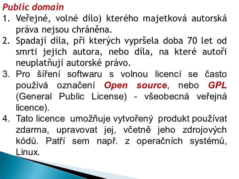 Public domain 1.Veřejné, volné dílo) kterého majetková autorská práva nejsou chráněna.