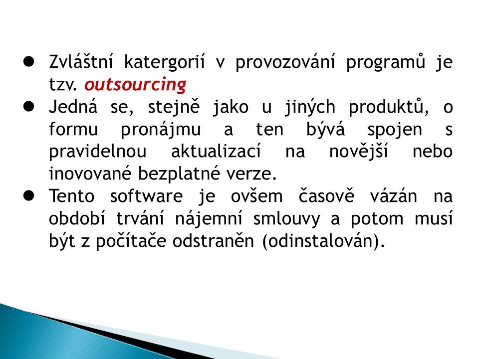 Zvláštní katergorií v provozování programů je tzv.