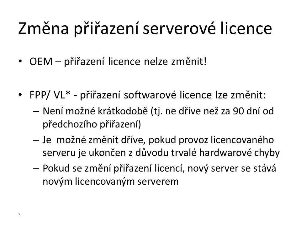 Windows Server 2008 R2 Standard 1+1 = při virtualizaci slouží POSE pouze ke spuštění virtuálního prostředí povoleno: migrovat VOSE v případě, že je fyzickému serveru přiřazeno více licencí zakázáno: přeřazovat serverové licence OEM přeřazovat krátkodobě VL a FPP serverové licence (= méně než 90 dní*) migrovat VOSE v případě, že je přiřazena pouze jedna serverová licence migrovat VOSE na server, který nemá serverovou licenci Windows Server 2008 R2 Standard