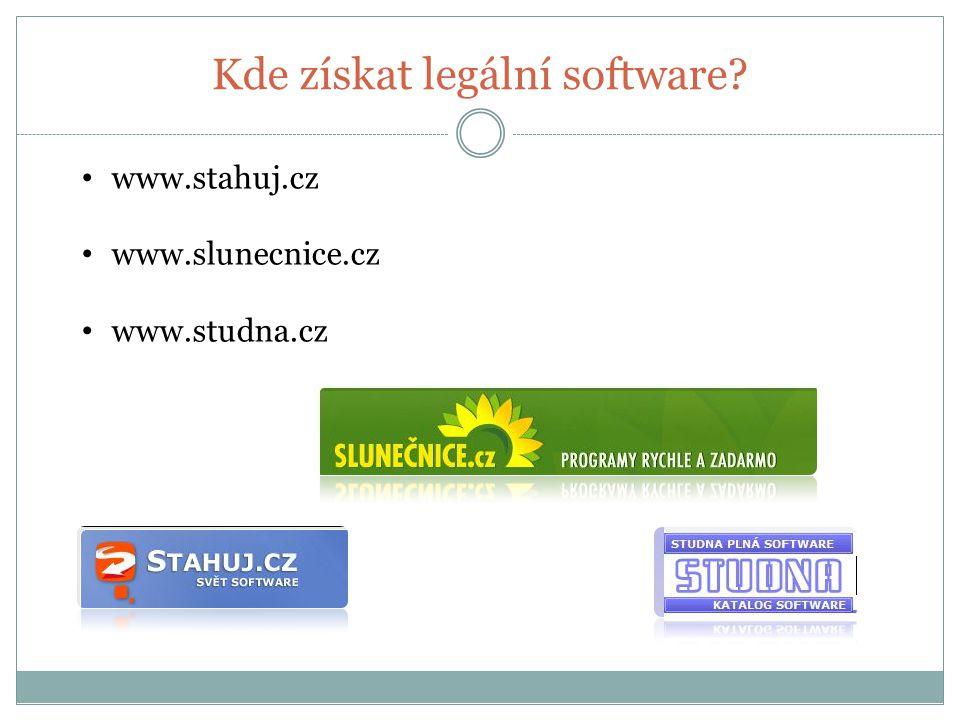 Kde získat legální software? www.stahuj.cz www.slunecnice.cz www.studna.cz