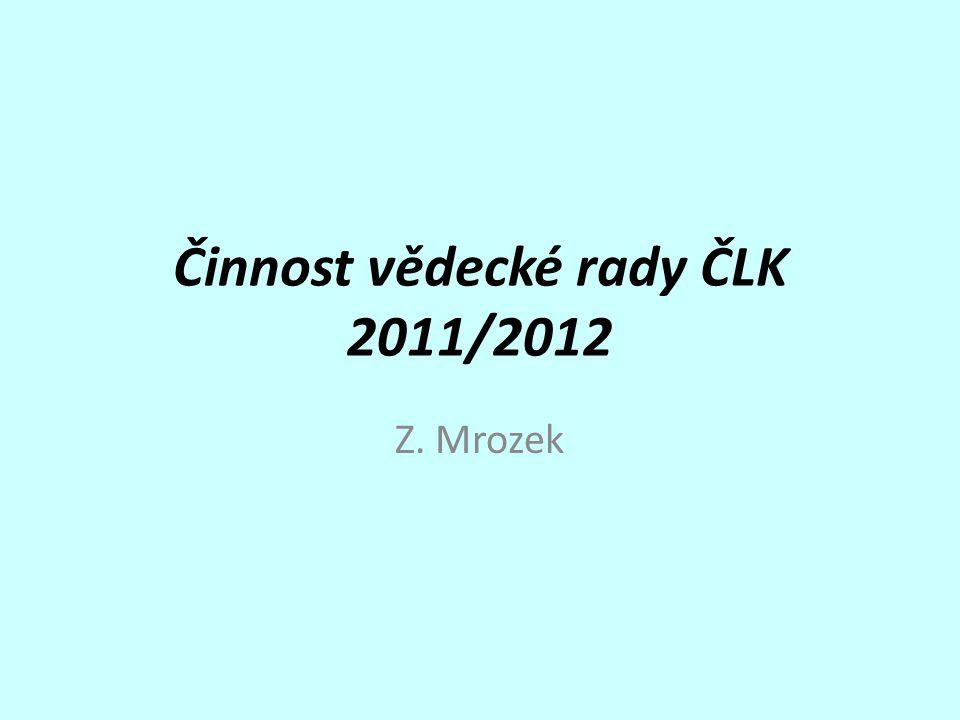 Činnost vědecké rady ČLK 2011/2012 Z. Mrozek
