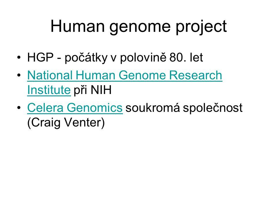 Human genome project HGP - počátky v polovině 80. let National Human Genome Research Institute při NIHNational Human Genome Research Institute Celera