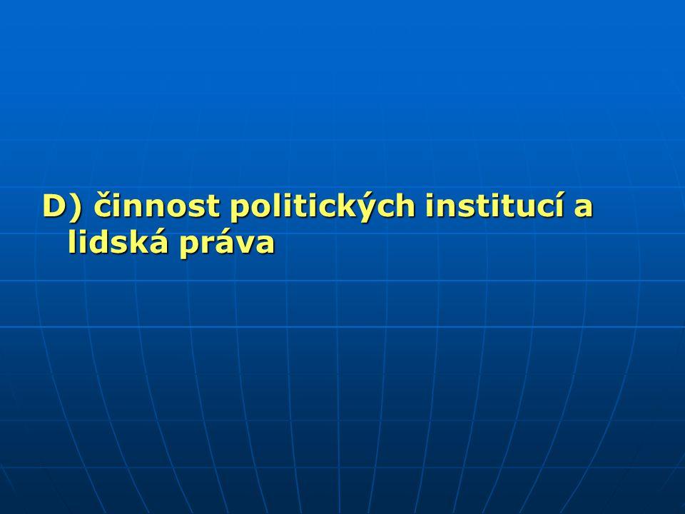 D) činnost politických institucí a lidská práva