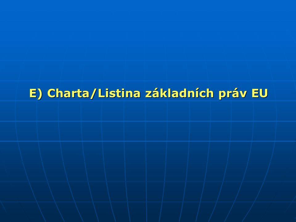 E) Charta/Listina základních práv EU