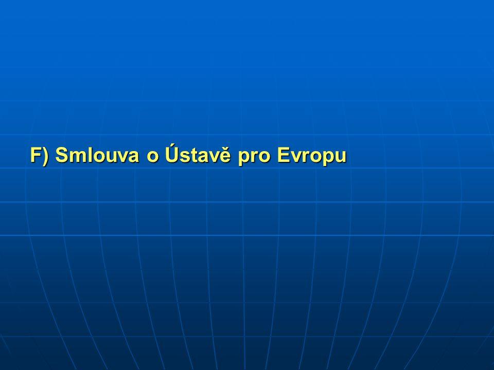 F) Smlouva o Ústavě pro Evropu