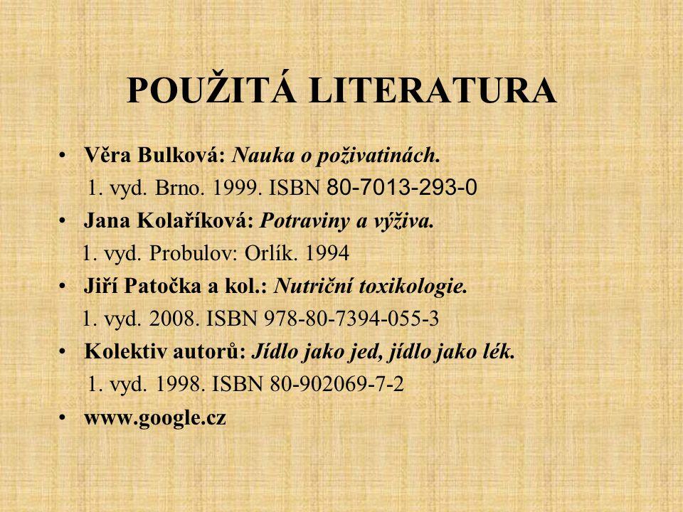 POUŽITÁ LITERATURA Věra Bulková: Nauka o poživatinách.