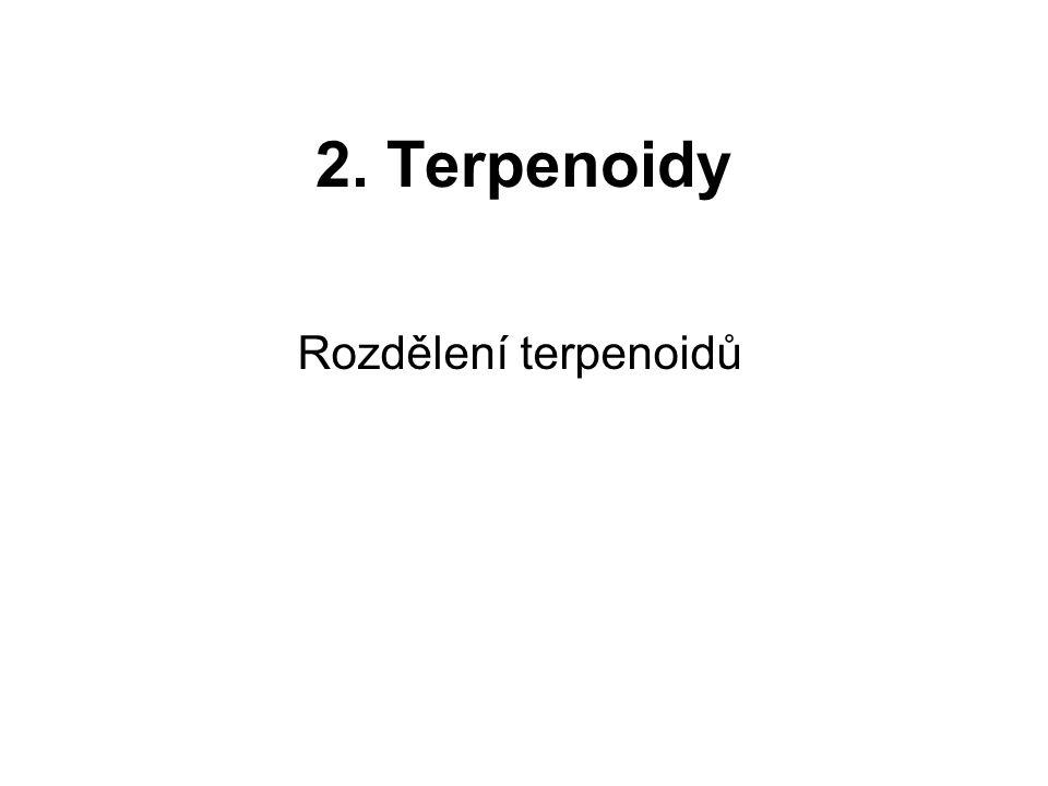 2. Terpenoidy Rozdělení terpenoidů