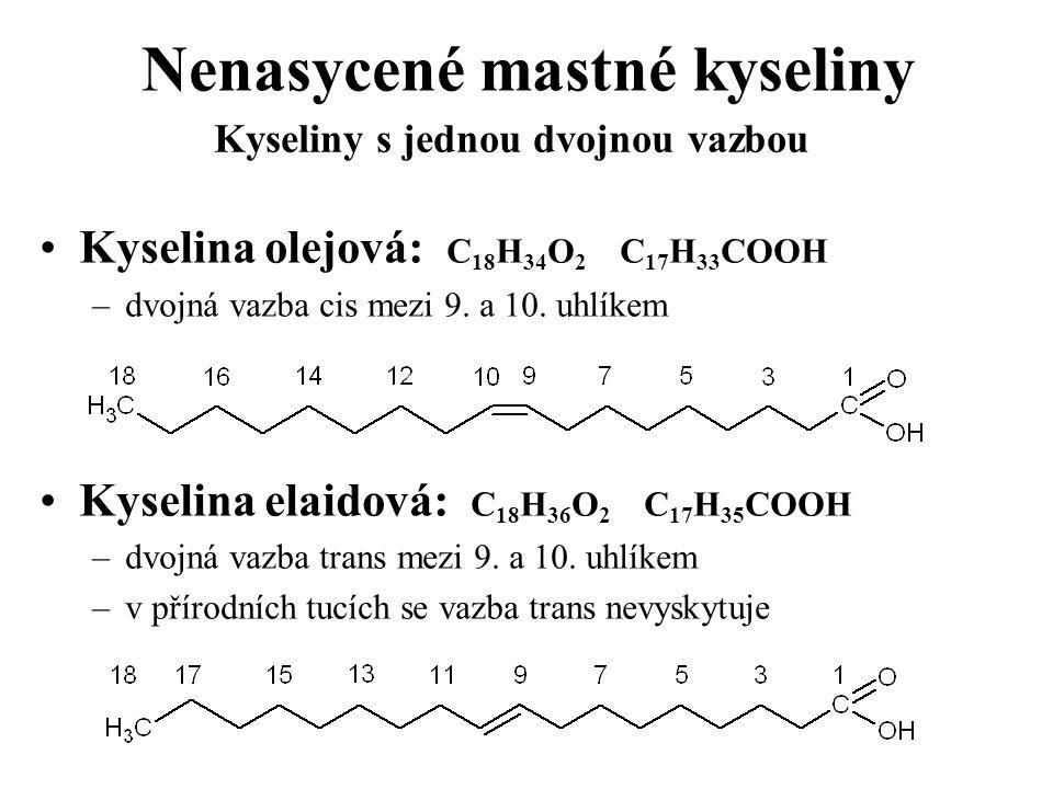 Nenasycené mastné kyseliny Kyselina olejová: C 18 H 34 O 2 C 17 H 33 COOH –dvojná vazba cis mezi 9. a 10. uhlíkem Kyselina elaidová: C 18 H 36 O 2 C 1