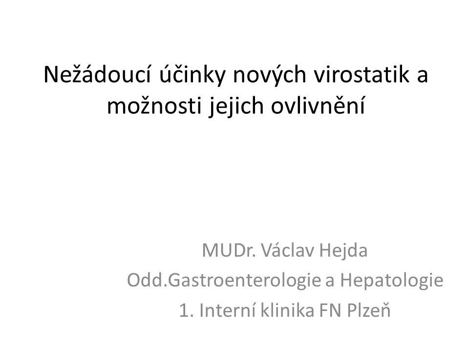 Nežádoucí účinky nových virostatik a možnosti jejich ovlivnění MUDr.