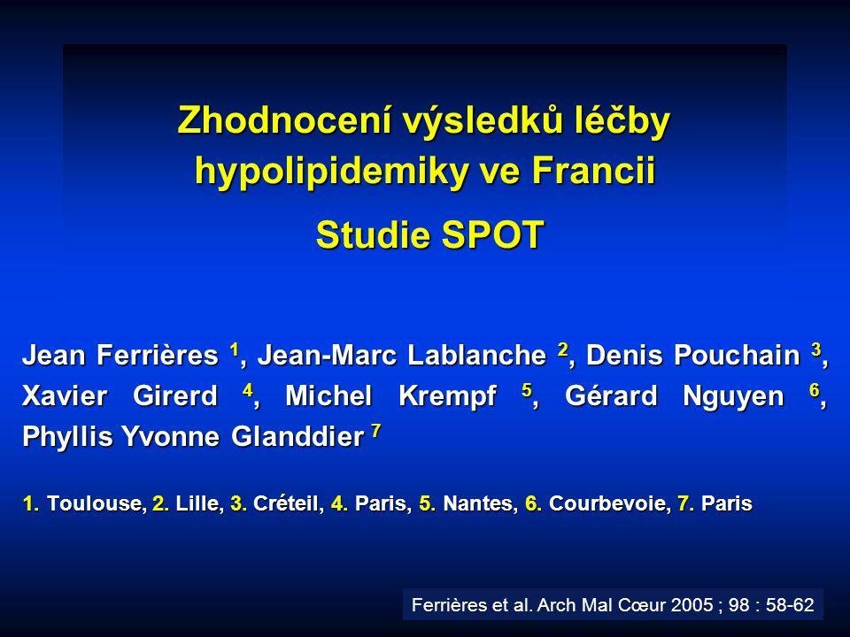 Zhodnocení výsledků léčby hypolipidemiky ve Francii Studie SPOT Jean Ferrières 1, Jean-Marc Lablanche 2, Denis Pouchain 3, Xavier Girerd 4, Michel Kre