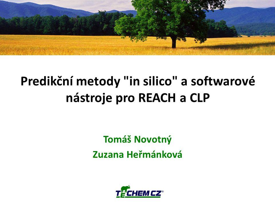 "Predikční metody in silico a softwarové nástroje pro REACH a CLP (eko)toxicita látek ""in silico in vivo, in vitro, nebo in silico."