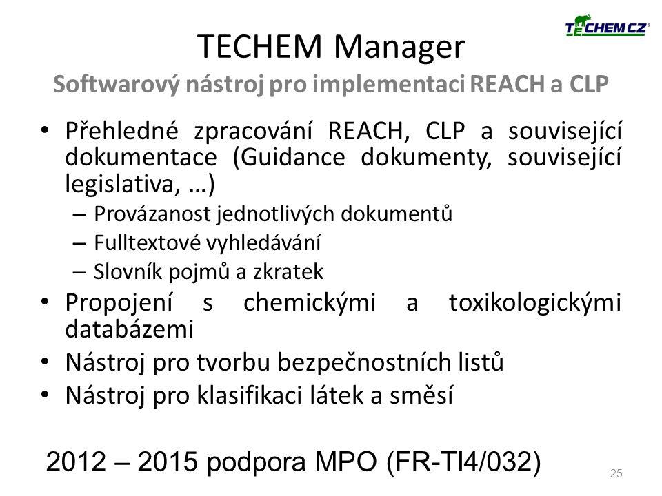 TECHEM Manager Softwarový nástroj pro implementaci REACH a CLP 25 Přehledné zpracování REACH, CLP a související dokumentace (Guidance dokumenty, souvi